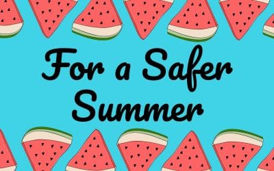 For a Safer Summer