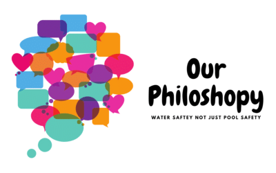 Our Philosophy: Water Saftey Not Just Pool Safety