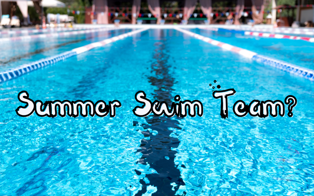 Is Summer Swim Team A Good Fit For Your Child/Family?